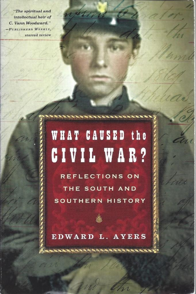 Image for What Caused the Civil War?  Reflections on the South and Southern History