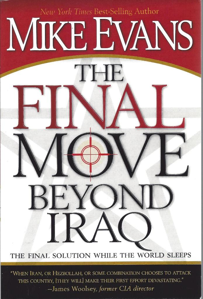 Image for The Final Move Beyond Iraq  The Final Solution While the World Sleeps