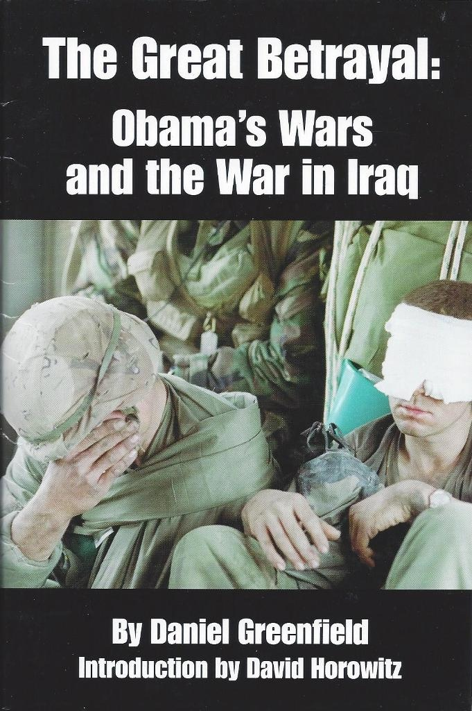Image for The Great Betrayal Obama's Wars and the War in Iraq
