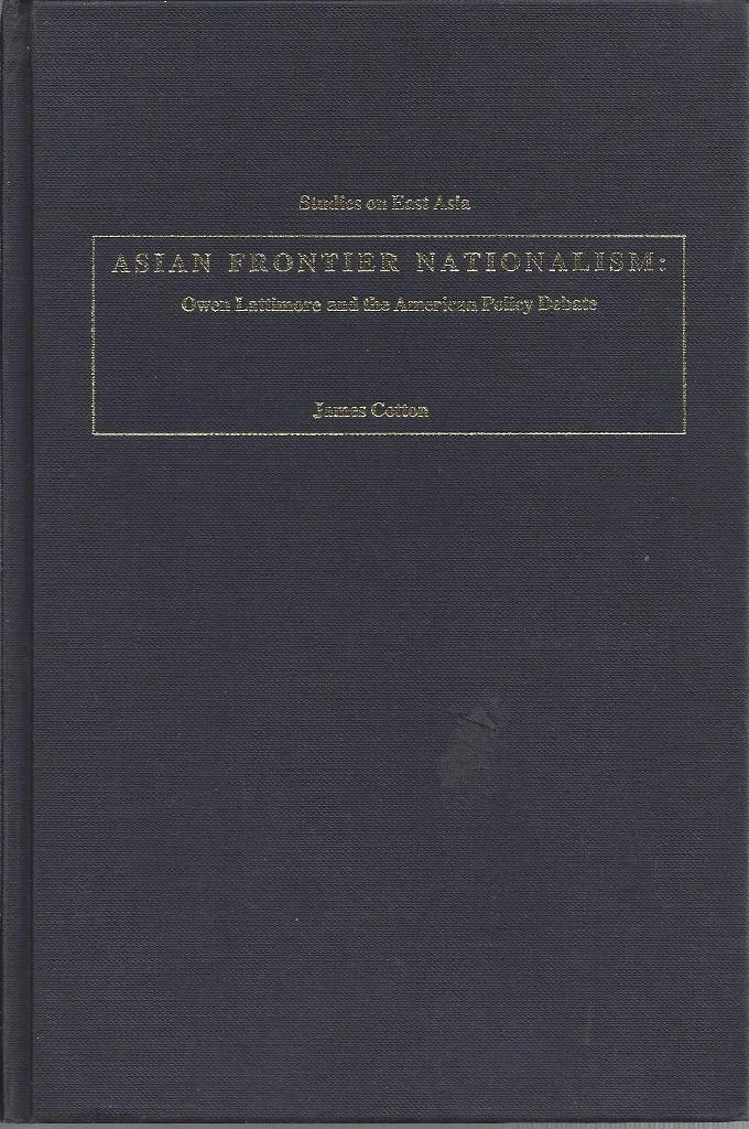 Image for Asian Frontier Nationalism Owen Lattimore and the American Policy Debate