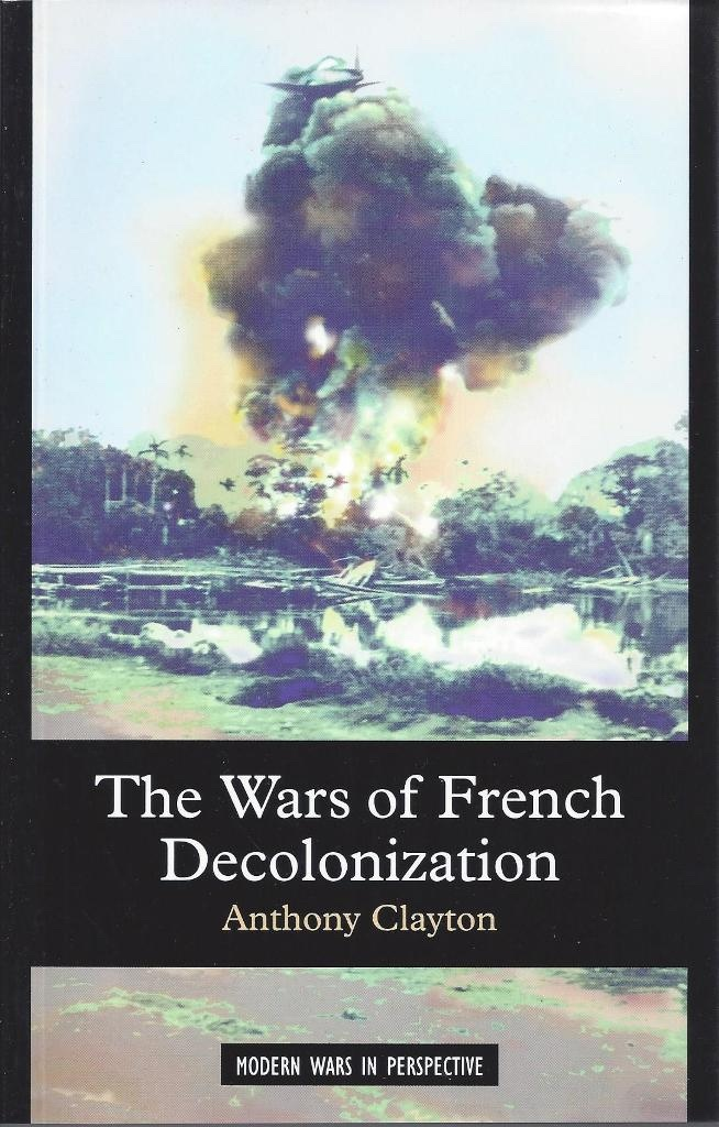 Image for The Wars of French Decolonization Modern Wars in Perspective