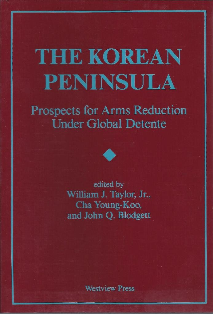 Image for The Korean Peninsula Prospects for Arms Reduction under Global Detente
