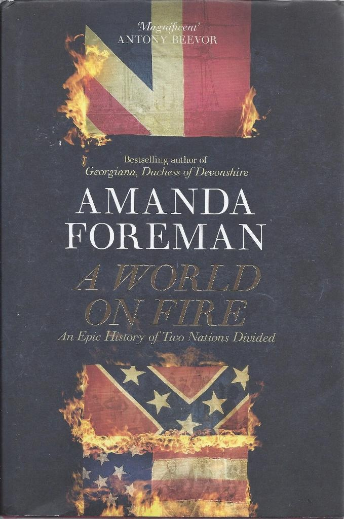 Image for A World On Fire The Epic History Of The British In The American Civil War