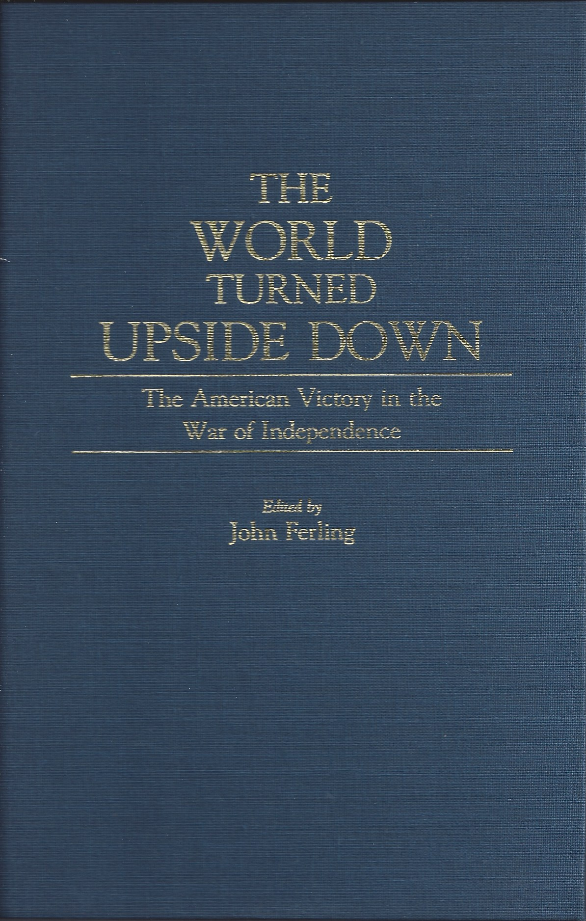 Image for The World Turned Upside Down The American Victory in the War of Independence