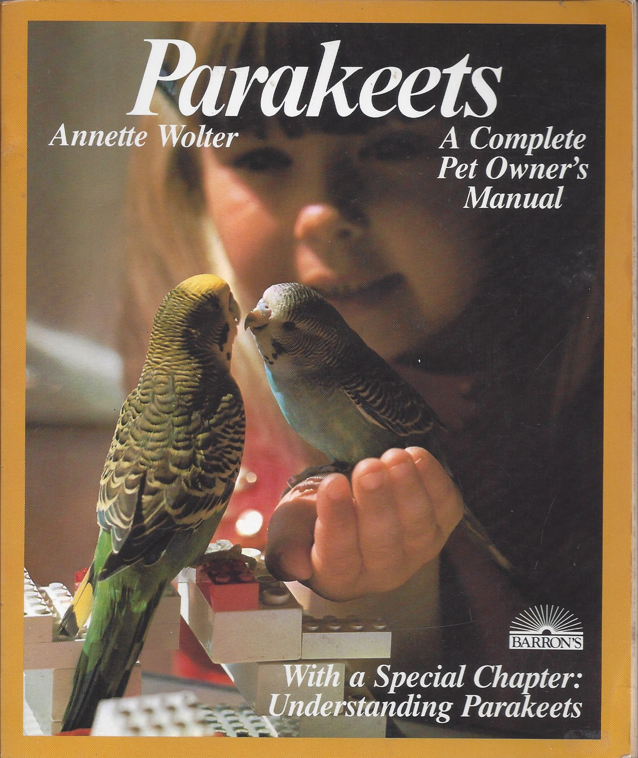 Image for Parakeets Everything about Acquisition, Care, Nutrition, and Diseases