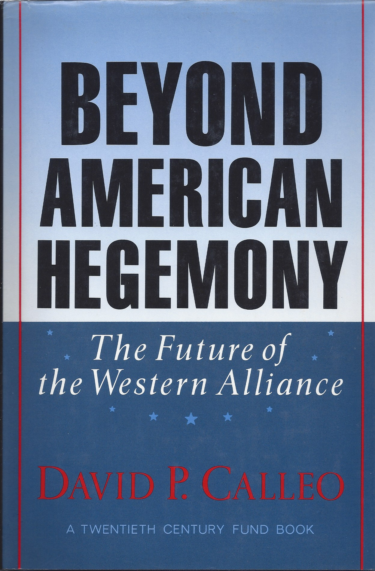 Image for Beyond American Hegemony The Future of the Western Alliance